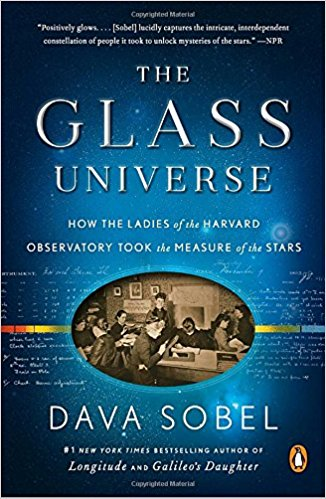 The glass universe how the ladies of the Harvard Observatory took the measure of the stars.jpg
