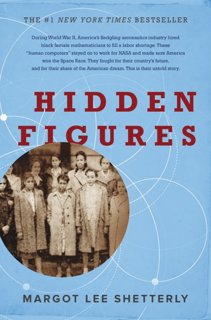 Hidden figures the American dream and the untold story of the Black women mathematicians who helped win the space race.jpg